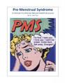 PMS – Pre-Menstrual Syndrome