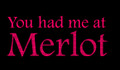 You had me at Merlot motorcycle helmet sticker