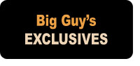 Big Guy's Exclusives