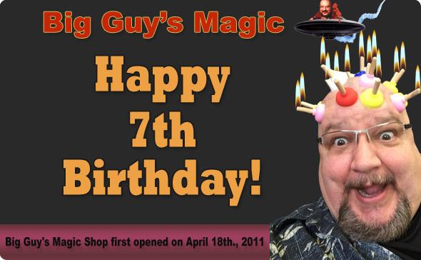 Big Guy's Magic 7th. Birthday!