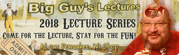 Big Guy's Magic Shop - 2017 Lecture Series!