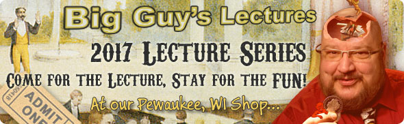 Big Guy's Magic Shop - 2017 Lecture Series!