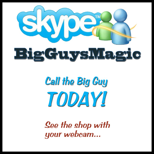 Talk to the Big Guy on skype. Search: BigGuysMagic