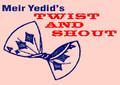 Twist and Shout - Meir Yedid