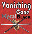 Vanishing Cane Black, Metal