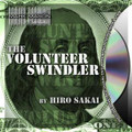 The Volunteer Swindler By Hiro Sakai (JB Magic)
