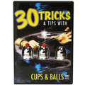 30 Tricks & Tips with Cups and Balls (Standard DVD Case)