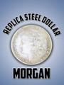 Morgan Dollar, Steel - Replica