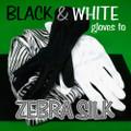 B & W Gloves to Silk Zebra Streamer