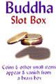 Buddha Slot Box Chazpro