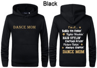 Dance Mom hoodie what it takes to be a dance mom mam nana  S,M,L,XL,xxl