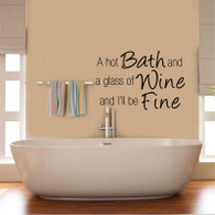 ★A hot bath and a glass of wine and ill be fine ★ Wall Art Sticker Decal Mural★