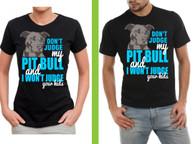 Dont judge my Pitbull and i wont judge your kids  tshirt