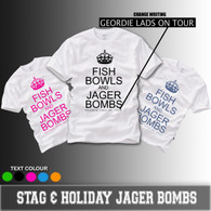 Fishbowls and jager bombs hen stag and holiday tshirt