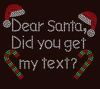 Dear Santa Did You Get My Text Christmas Rhinestone Transfer