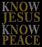 Know Jesus Know Peace Religious Rhinestone Transfer