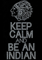 Keep calm and be an INDIAN Rhinestone Transfer