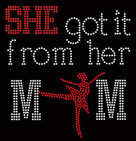 She got it from her Mom Dance Ballet Rhinestone Transfer Iron On