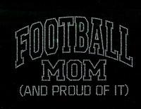 Football Mom and Proud of it Rhinestone Transfer Iron on