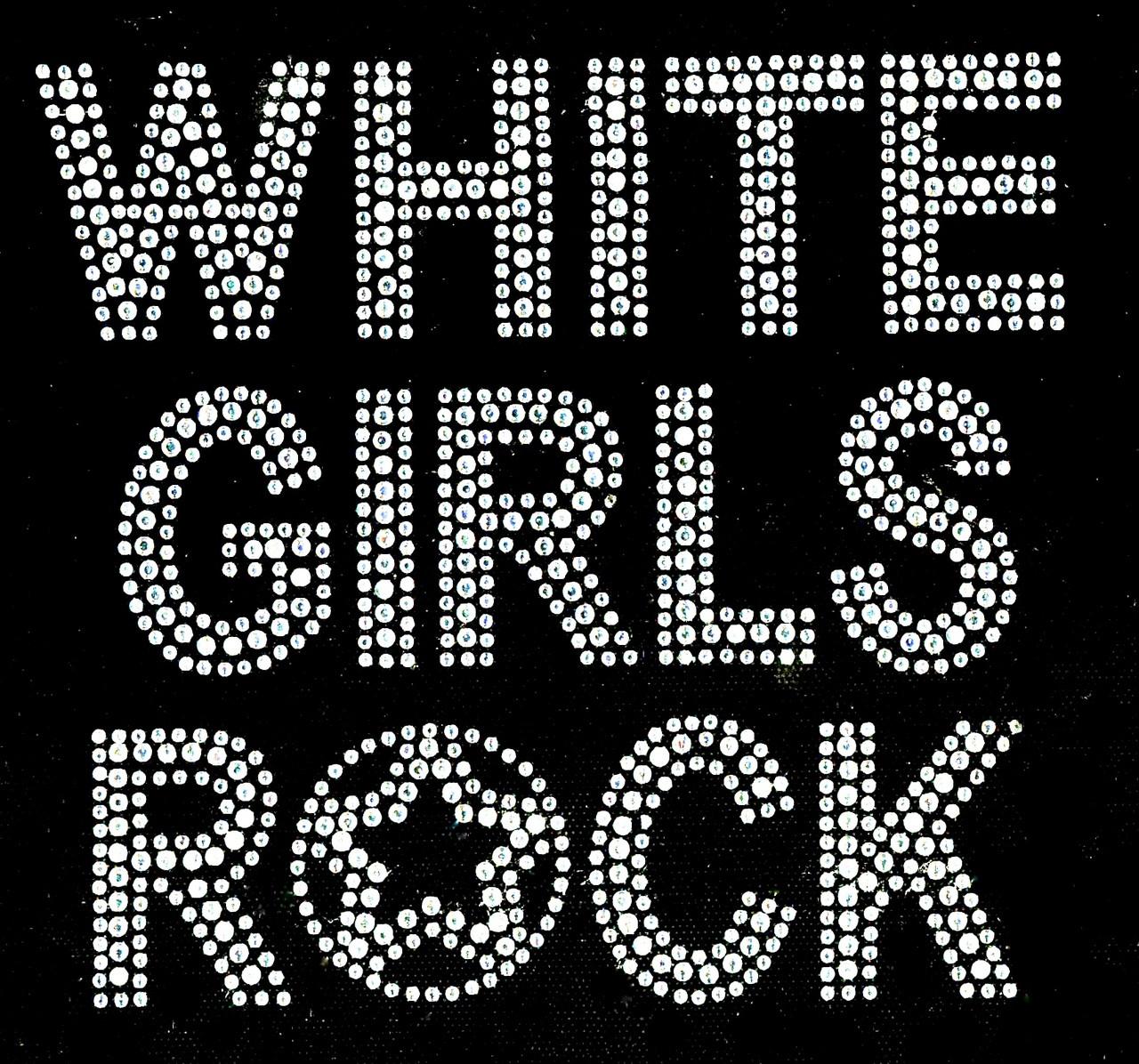 White Girls Rock Clear Rhinestone Transfer Iron On
