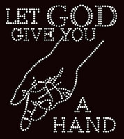 Let God Give you a Hand Religious Text Rhinestone Transfer