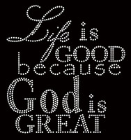 Life is Good God is Great Religious Text Rhinestone Transfer