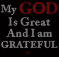 My God is Great and I am Grateful Religious Text Rhinestone Transfer