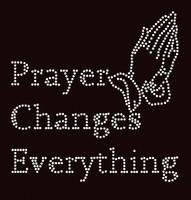 Prayer Changes Everything Religious Rhinestone Transfer