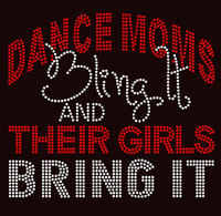 Dance Moms Bling it and their Girls bring it Rhinestone Transfer