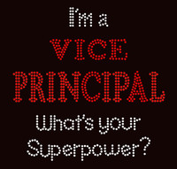 I'm a Vice Principal What's your Superpower School Rhinestone Transfer