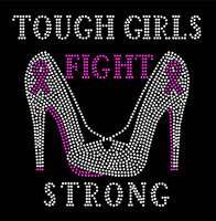 (Fuchsia) Tough Girls Fight Strong Heels Stiletto Cancer Awareness Rhinestone Transfer