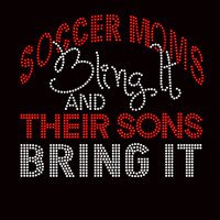 Soccer Moms Bling it and their sons bring it (Red) Rhinestone Transfer Iron On