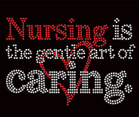 Nursing is a Gentle art of Caring Rhinestone transfer iron on