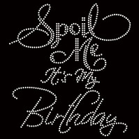 Spoil me It's My Birthday Rhinestone Transfer Iron on