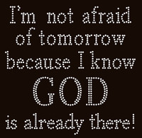 I am not afraid of tomorrow religious Rhinestone Transfer