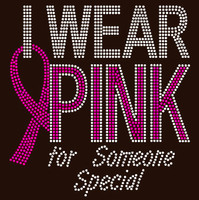 (Fuchsia) I Wear Pink for someone Special Breast Cancer Awareness Rhinestone Transfer