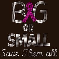 (Fuchsia) Big or Small Save them all Breast Cancer Awareness Rhinestone Transfer