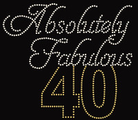 Absolutely Fabulous 40 Forty Birthday Rhinestone Transfer