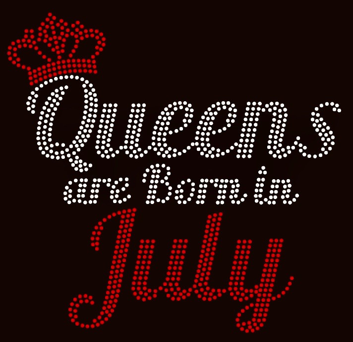 Text Queens Are Born In July Rhinestone Transfer Texas