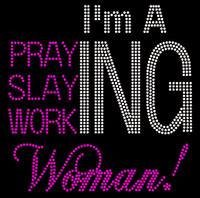 I'm a Praying Slaying working Woman! (Fuchsia) Rhinestone Transfer