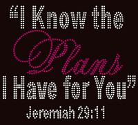 I Know the plans I have for you Jeremiah 29:11 (text) Rhinestone Transfer