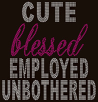 Cute Blessed Employed Unbothered Text Rhinestone Transfer
