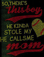 There's this boy stole my heart He calls me Mom Softball Rhinestone Transfer