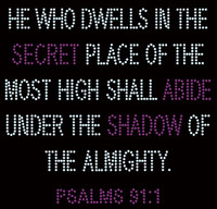 He who dwells in the secret place (PSALM 91) Rhinestone Transfer