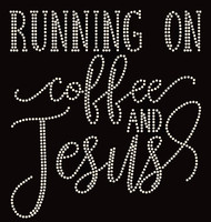 Running on Coffee and Jesus custom order Rhinestone Transfer