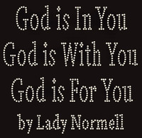 God is in You with you and for you by Lady Normell Rhinestone Transfers