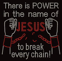 There is Power in the name of Jesus to break every chain with hands (red chain) Rhinestone Transfer