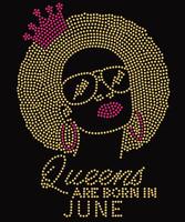 Lady Queens are born in June Rhinestone Transfer