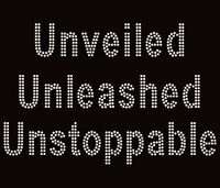 Unveiled Unleashed Unstoppable Custom Rhinestone Transfer