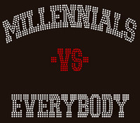 Millennials vs Everybody custom order Rhinestone Transfer